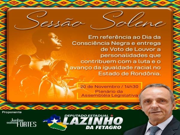 Deputado Lazinho da Fetagro homenageará personalidades do movimento negro em Sessão na Ale